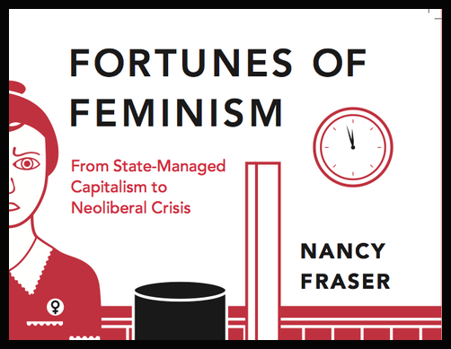 Nancy Fraser, 'Fortunes of feminism: from state-managed capitalism to neoliberal crisis'